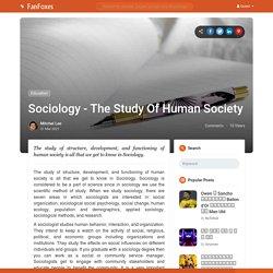 Sociology - The Study Of Human Society