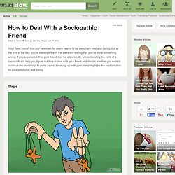 How to Deal With a Sociopathic Friend: 6 Steps