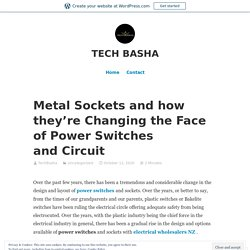 Metal Sockets and how they're Changing the Face of Power Switches and Circuit – TECH BASHA
