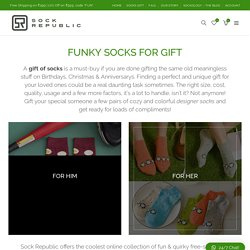 Socks for Gift - Funky, Quirky Socks as Gift for Him & Her - Sock Republic