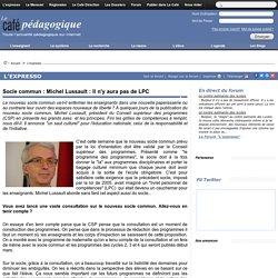 Socle commun : Michel Lussault : Il n'y aura pas de LPC
