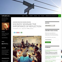Socratic Seminar: The Importance of Reflection