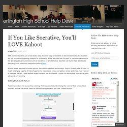 If You Like Socrative, You'll LOVE Kahoot