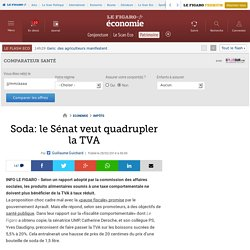 Soda: le Sénat veut quadrupler la TVA
