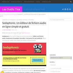 Sodaphonic. Un éditeur de fichiers audio en ligne simple et gratuit – Les Outils Tice