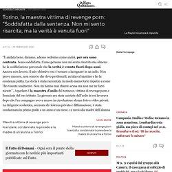 """Torino, la maestra vittima di revenge porn: """"Soddisfatta dalla sentenza. Non mi sento risarcita, ma la verità è venuta fuori"""""""
