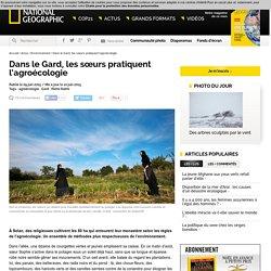 Dans le Gard, les sœurs pratiquent l'agroécologie