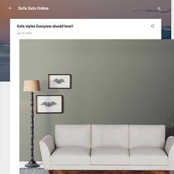 Sofa styles Everyone should love!!