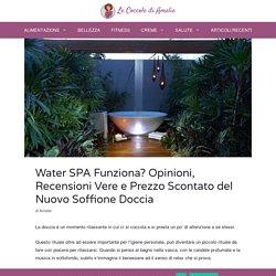 Water SPA Soffione Doccia Funziona? Recensioni Vere e 40% di Sconto