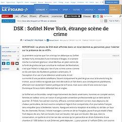 Politique : Sofitel New York, étrange scène de crime