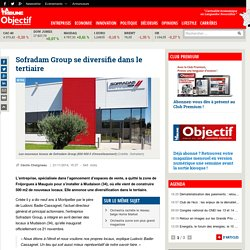 Sofradam Group se diversifie dans le tertiaire