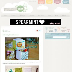 Spearmint Baby: Soft Baby Block Tutorial