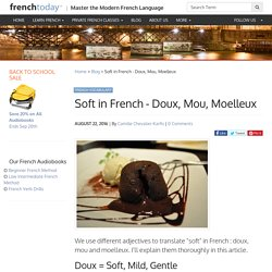Soft in French - Doux, Mou, Moelleux