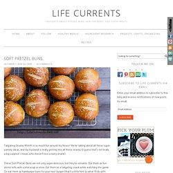 Soft Pretzel Buns - Life Currents