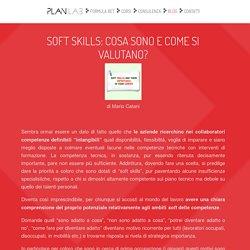 Soft Skills: cosa sono e come si valutano?