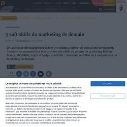 5 soft skills du marketing de demain