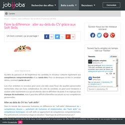 Compétences transversales : parler de soi pour aller au-delà du CV