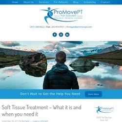 Soft Tissue Treatment – What it is and when you need it