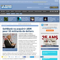 SoftBank va acquérir ARM pour 32 milliards de dollars