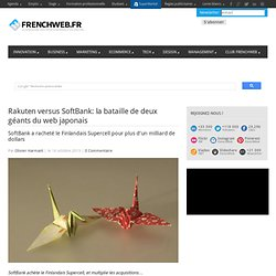 Rakuten versus SoftBank: la bataille de deux géants du web japonais
