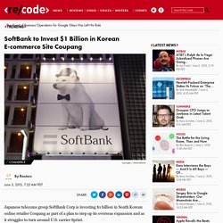 SoftBank to Invest $1 Billion in Korean E-commerce Site Coupang