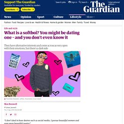 What is a softboi? You might be dating one – and you don't even know it