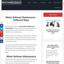 Water Softener Maintenance - Different Ways