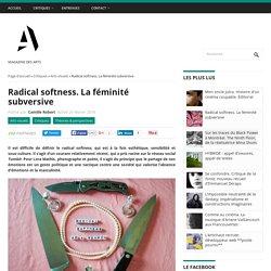 Radical softness. La féminité subversive - Artichaut magazine