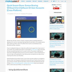Quick Screen Share: Screen Sharing Without Client Software Or User Accounts [Cross-Platform]