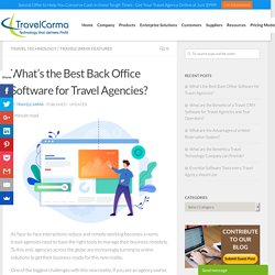 What's the Best Back Office Software for Travel Agencies? - TravelCarma