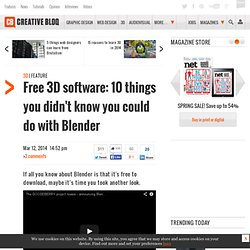 Free 3D software: 10 things you didn't know you could do with Blender