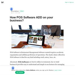 How POS Software ADD on your business? – Amia Addison – Medium