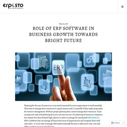 Role of ERP Software in Business Growth towards Bright Future