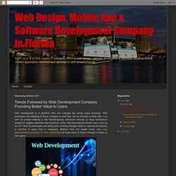 Web Design, Mobile App & Software Development Company in Florida: Trends Followed by Web Development Company Providing Better Value to Users