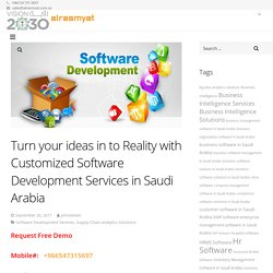 Turn your ideas in to Reality with Software development services in Saudi Arabia
