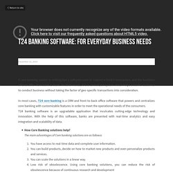T24 Banking Software: For Everyday Business Needs