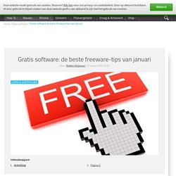Gratis software: de beste freeware-tips van januari