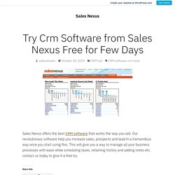 Try Crm Software from Sales Nexus Free For Few Days