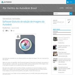 Software Gratuito de edição de Imagens da Autodesk - Por Dentro da Autodesk Brasil
