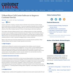 5 Must-Have Call Center Software to Improve Customer Service