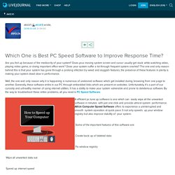 Which One is Best PC Speed Software to Improve Response Time?: akick1