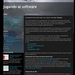 jugando al software: Instalación Oracle SOA Suite 11g - Parte 1 Servidor Weblogic