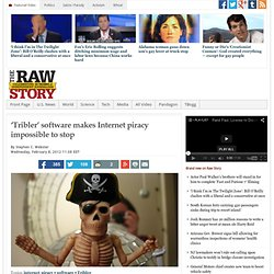 'Tribler' software makes Internet piracy impossible to stop