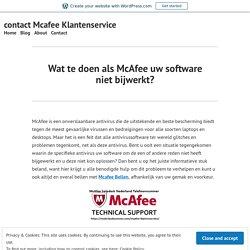 Wat te doen als McAfee uw software niet bijwerkt? – contact Mcafee Klantenservice