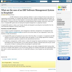 What are the uses of an ERP Software Management System in Hospitals? by Kaylee Bell