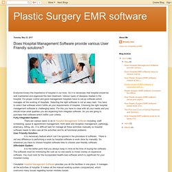 Plastic Surgery EMR software: Does Hospital Management Software provide various User Friendly solutions?