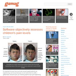 Software objectively assesses children's pain levels