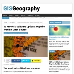 13 Free GIS Software Options: Map the World With Open Source GIS Mapping Software - GIS Geography