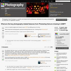 software - What are the key photography-related features from Photoshop that are missing in GIMP? - Photography - Stack Exchange