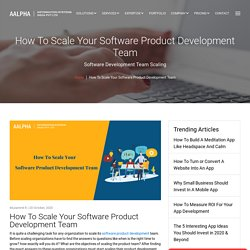 How To Scale Your Software Product Development Team